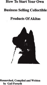 How to Start Your Own Business Selling Collectible Products of Akitas