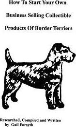 How to Start Your Own Business Selling Collectible Products of Border Terriers