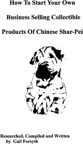 How to Start Your Own Business Selling Collectible Products of Chinese Shar-Pei