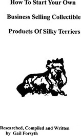 How to Start Your Own Business Selling Collectible Products of Silky Terriers