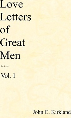 love letters of great men letters of great c kirkland 9781438257242 1485
