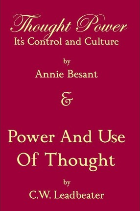 THOUGHT POWER - ITS CONTROL AND CULTURE