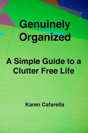 Genuinely Organized: A Simple Guide to a Clutter Free Life