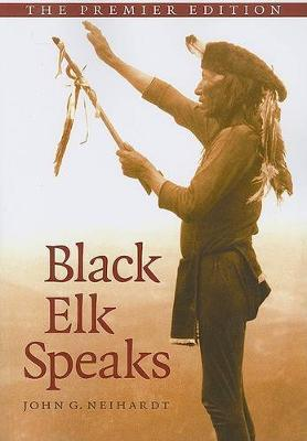 black elk speaks and his peoples Recommended reading black elk speaks, john g neihardt after having a great vision at an early age, black elk became a medicine man he spent the rest of his life trying to realize his dream for the lakota--and for all people--of the tree of life blooming at the center of the sacred hoop.