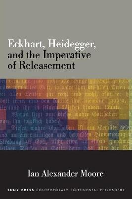 Eckhart, Heidegger, and the Imperative of Releasement