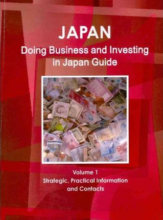 Doing Business and Investing in Japan Guide