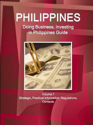 Doing Business and Investing in Philippines Guide