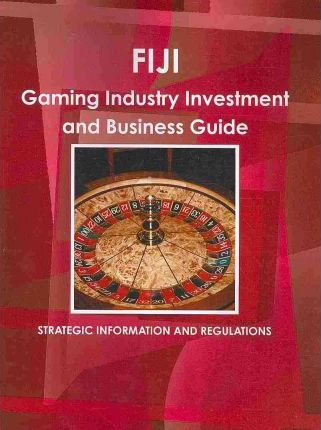 Fiji Gambling Industry Investment and Business Guide