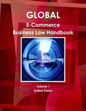 Global E-Commerce Business Law Handbook