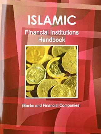 Islamic Financial Institutions Banks and Financial Companies Handbook