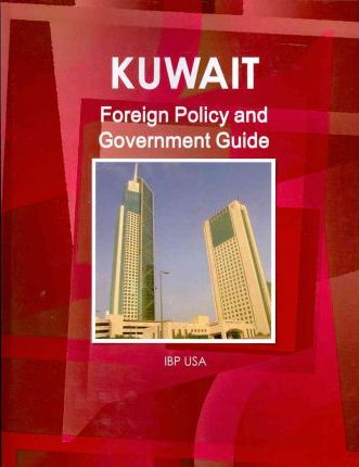 Kuwait Foreign Policy and Government Guide