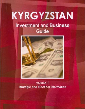 Kyrgyzstan Investment and Business Guide