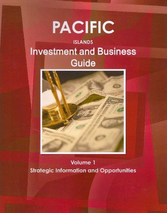 Pacific Islands Investment and Business Guide