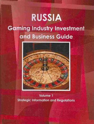 Russia Gambling Industry Investment and Business Guide