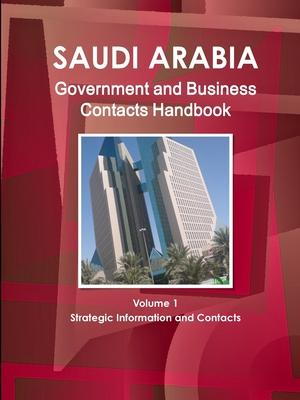 Saudi Arabia Government and Business Contacts Handbook