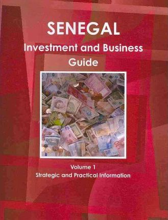 Senegal Investment and Business Guide