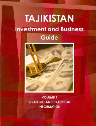 Tajikistan Investment and Business Guide