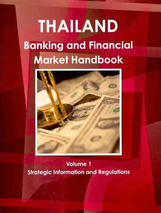 Thailand Banking And Financial Market Handbook