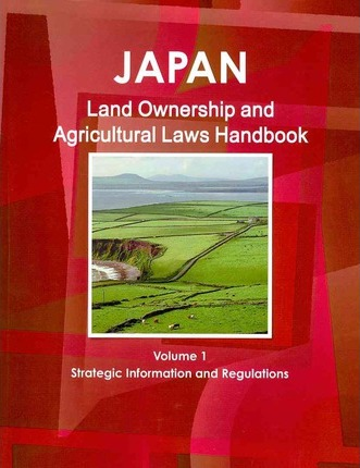 Japan Land Ownership and Agriculture Laws Handbook