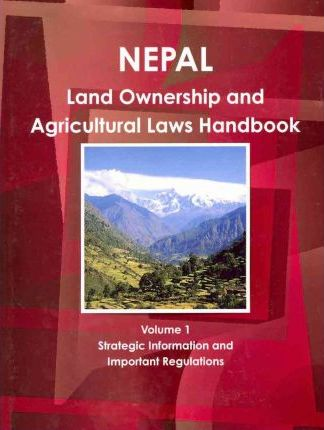 NEPAL Land Ownership and Agriculture Laws Handbook