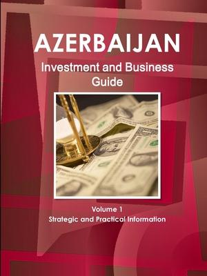 Azerbaijan Investment and Business Guide