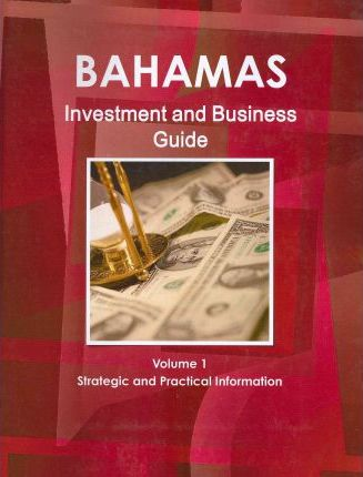 Bahamas Investment and Business Guide