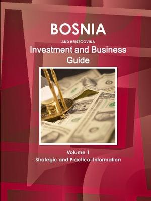 Bosnia and Herzegovina Investment and Business Guide