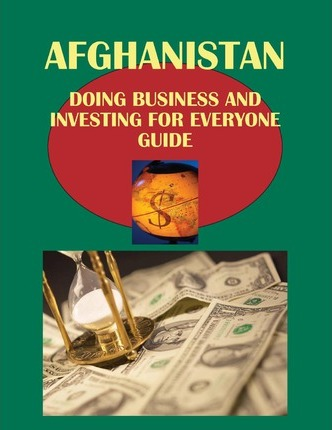 Afghanistan Doing Business for Everyone Guide - Practical Information and Contacts