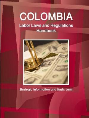 Colombia Labor Laws and Regulations Handbook