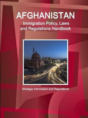 Afghanistan Immigration Laws and Regulations Handbook