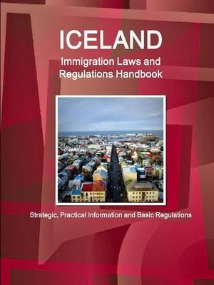 Iceland Immigration Laws and Regulations Handbook