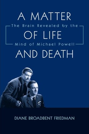 Astrosadventuresbookclub.com A Matter of Life and Death : The Brain Revealed by the Mind of Michael Powell Image