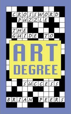 Crossword Puzzle: The Guide to Art Degree Success
