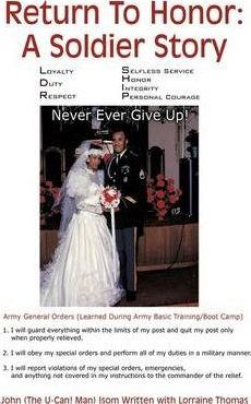 Return To Honor: A Soldier Story: Never Ever Give Up!