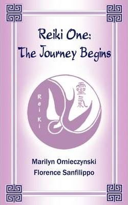 Reiki One: The Journey Begins
