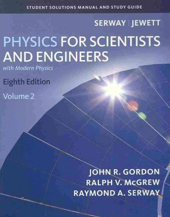 Student Solutions Manual Volume 2 For Serway Jewett S Physics For