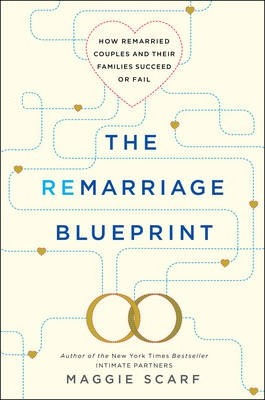 The Remarriage Blueprint  How Remarried Couples and Their Families Succeed or Fail