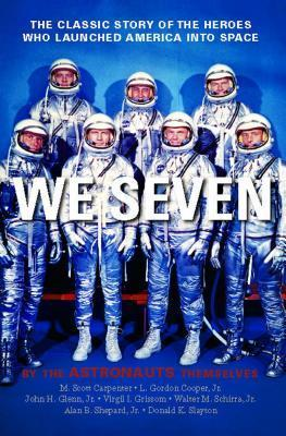 We Seven : By the Astronauts Themselves