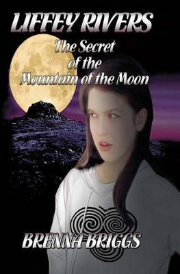 Liffey Rivers and the Secret of the Mountain of the Moon