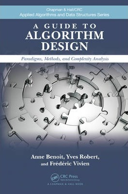 A Guide to Algorithm Design  Paradigms, Methods, and Complexity Analysis