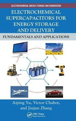Electrochemical Supercapacitors for Energy Storage and Delivery  Fundamentals and Applications