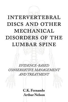 Intervertebral Discs and Other Mechanical Disorders of the Lumbar Spine: Evidence-Based Conservative Management and Treatment
