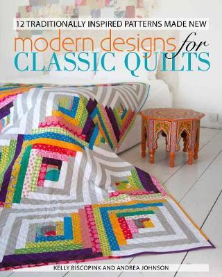 Modern Designs for Classic Quilts