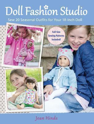 Doll Fashion Studio : Sew 20 Seasonal Outfits for Your 18-Inch Doll