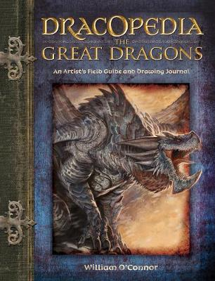 Dracopedia the Great Dragons : An Artist's Field Guide and Drawing Journal