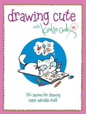 download ebook drawing cute with katie cook 200 lessons