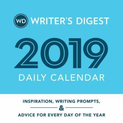 Writer's Digest 2019 Daily Calendar : Inspiration, Writing Prompts, and Advice for Every Day of the Year
