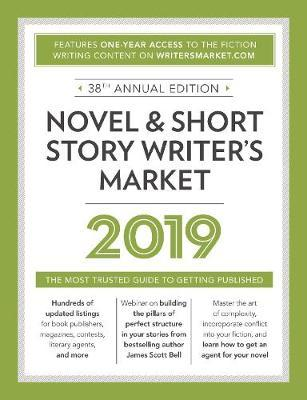Novel & Short Story Writer's Market 2019 : The Most Trusted Guide to Getting Published