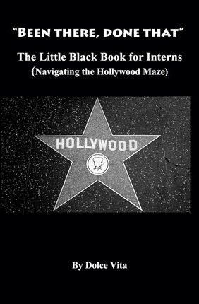 The Little Black Book for Interns: How to Navigate the Hollywood Maze