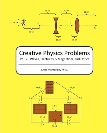 Creative Physics Problems: Waves, Electricity & Magnetism, and Optics
